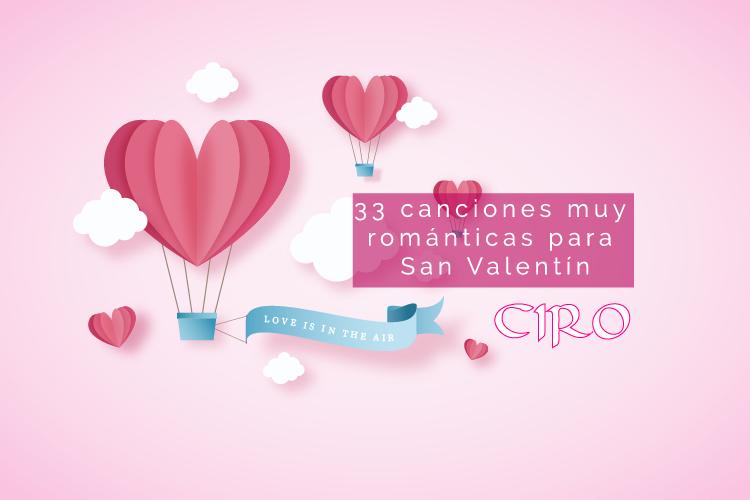 33 baladas y canciones muy románticas para San Valentín